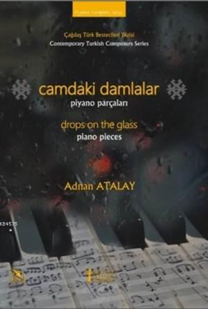 Camdaki Damlalar;<br/>Piyano Parçaları