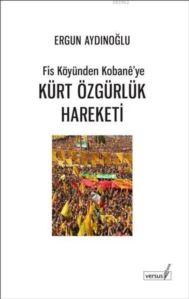 Kürt Özgürlük Hareketi; Fis Köyünden Kobanê'ye