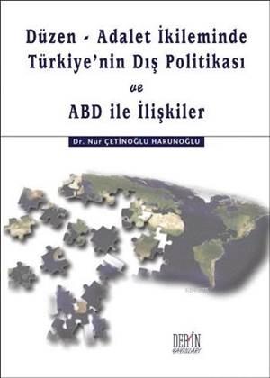 Düzen-Adalet İkliminde Türkiye'nin Dış Politikası Ve ABD İle İlişkiler