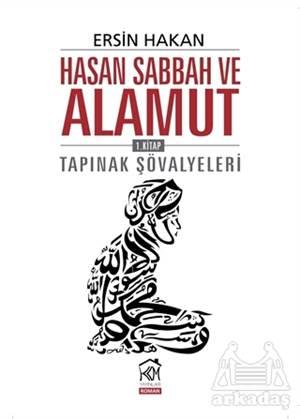 Hasan Sabbah Ve Alamut 1. Kitap: Tapınak Şövalyeleri