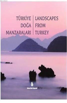 Türkiye Doğa Manzaraları-Landscapes From Turkey
