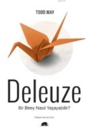 Deleuze; Bir Birey ...