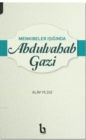 Menkıbeler Işığında Abdulvahab Gazi