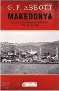 Makedonya :20. Yüzyılın Başında Balkanlarda Tarihsel Bir Gezi
