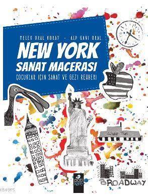New York Sanat Macerası; Çocuklar Için Sanat Ve Gezi Rehberi