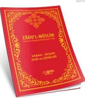 Zadu'l-Müslim; Sabah - Akşam Dua Ve Zikirleri
