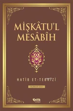 Mişkâtu'l Mesâbîh 3. Cilt
