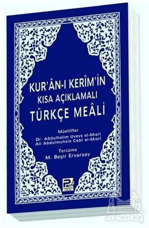Kur'an-I Kerim'in Kısa Açıklamalı Türkçe Meali (Cep Boy)
