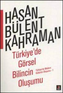 Türkiyede Görsel Bilincin Oluşumu; Türkiyede Modern Kültürün Oluşumu 1