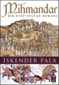 Mihmandar; Bir Eyüp Sultan Romanı