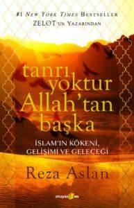 Tanrı Yoktur Allahtan Başka; İslamın Kökeni, Gelişimi ve Geleceği