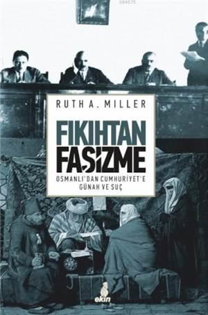 Fıkıhtan Faşizme; Osmanlı'dan Cumhuriyet'e Günah Ve Suç