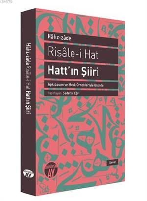 Risâle-İ Hat - Hatt'ın Şiiri; Tıpkıbasım Ve Meşk Örnekleriyle Birlikte