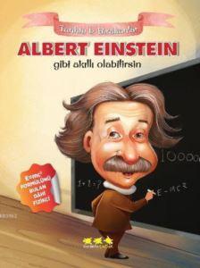 Tarihte İz Bırakanlar Albert Einstein; Gibi Akıllı Olabilirsin