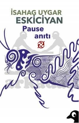 Pause Anıtı; Ele <br/>Avuca Sığmaz  ...