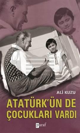 Atatürk'ün de Çocukları Vardı