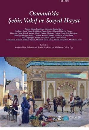 Osmanlı'da  Şehir, Vakıf Ve Sosyal Hayat