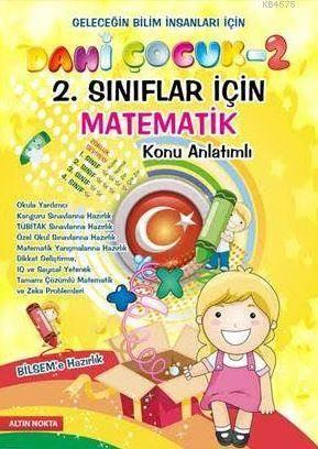 Dahi Çocuk 2. Sınıflar İçin Matematik Bilsem'e Hazırlık Konu Anlatımlı - Tamamı Çözümlü