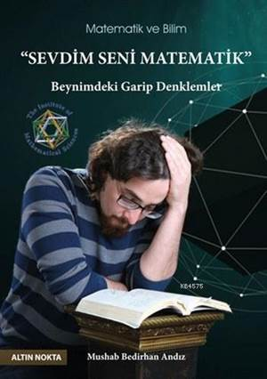 Sevdim Seni Matematik; Beynimdeki Garip Denklemler