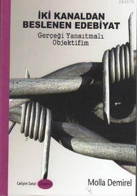 İki Kanaldan Beslenen Edebiyat; Gerçeği Yansıtmalı Objektifim