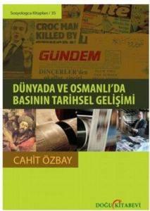 Dünyada ve Osmanlıda Basının Tarihsel Gelişimi