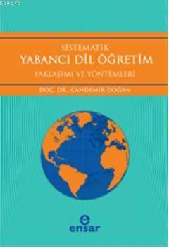 Sistematik Yabancı Dil Öğretim; Yaklaşım Ve Yöntemleri