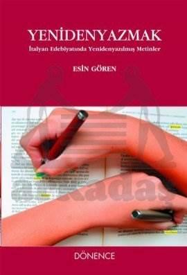 Yeniden Yazmak; İtalyan Edebiyatında Yenidenyazılmış Metinler