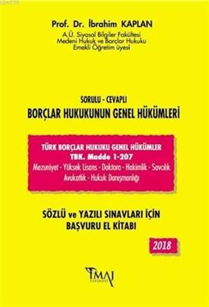 2018 Sorulu - Cevaplı Borçlar Hukukunun Genel Hükümleri; Sözlü Ve Yazılı Sınavları İçin Başvuru El Kitabı