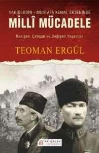 Vahideddin-Mustafa Kemal Ekseninde Milli Mücadele