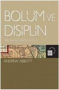 Bölüm ve Disiplin; 100. Yılında Şikago Okulu