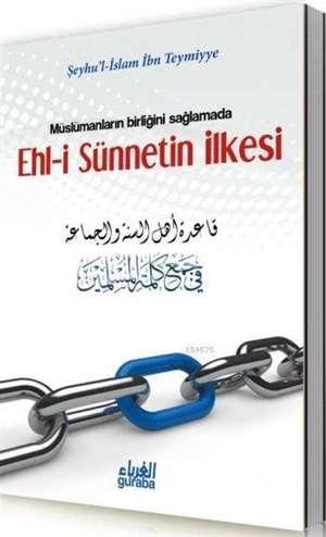 Ehl-İ Sünnetin İlkesi; Müslümanların Birliğini Sağlamada