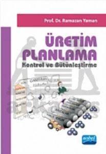 Üretim Planlama; Kontrol ve Bütünleştirme