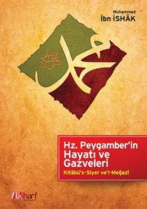 Hz. Peygamber'in Hayatı Ve Gazveleri