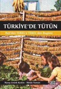 Türkiyede Tütün; Rejiden TEKELe, TEKELden Bugüne