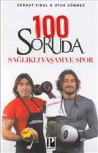 100 Soruda <br/>Sağlıklı Yaşa ...