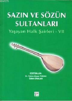 Sazın Ve Sözün Sultanları 7; Yaşayan Halk Şairleri 7