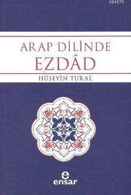 Arap Dilinde Ezdad; Zıt Anlamlı Kelimeler Sözlüğü