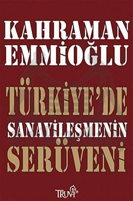 Türkiye'de Sanayileşmenin Serüveni