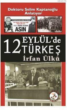 12 Eylül'de Türkeş; Bir 12 Eylül Belgeseli