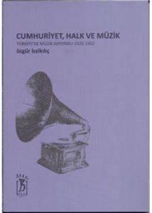 Cumhuriyet, Halk ve Müzik; Türkiyede Müzik Reformu 1922-1952