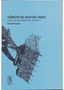 Türkiyede Kentsel Rant; Devlet Mülkiyetinden Özel Mülkiyete
