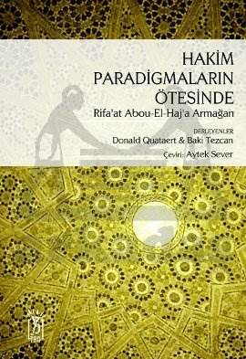 Hakim Paradigmaların Ötesinde; Rifaat Ali Abou-El-Haj a Armağan