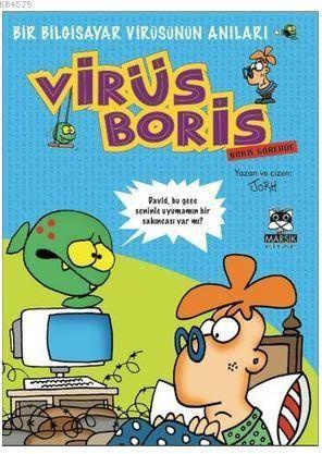 Virüs Boris - Boris Görevde; Bir Bilgisayar Virüsünün Anıları