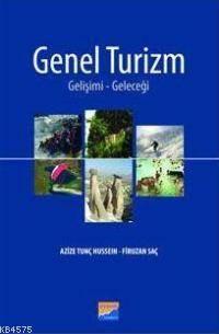 Genel Turizm; Gelişimi-Geleceği