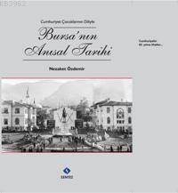 Bursanın Anısal Tarihi; Cumhuriyet Çocuklarının Diliyle