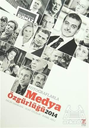 Fotoğraflarla Medya Özgürlüğü 2014