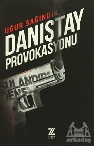 Danıştay Provokasy ...