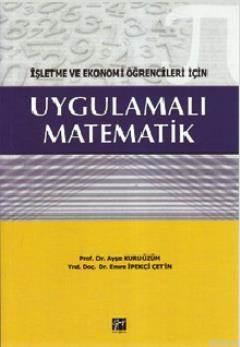 Uygulamalı Matematik; İşletme Ve Ekonomi Öğrencileri İçin