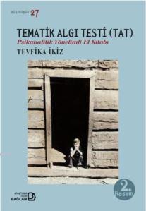 Tematik Algı Testi (TAT); Psikanalitik Yönelimli El Kitabı