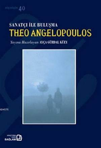 Theo Angelopoulos; Sanatçı İle Buluşma